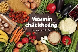 Muốn khỏe, hãy ưu tiên thực phẩm giàu vitamin và khoáng chất